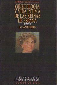 Ginecología Y Vida Íntima De Las Reinas De España I