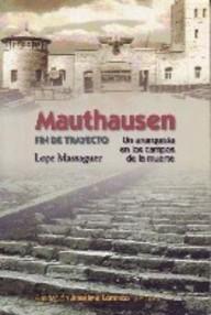 Mauthausen. Fin De Trayecto