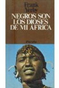 Negros Son Los Dioses De Mi África