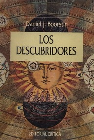 Los Descubridores. Volumen I: El Tiempo Y La Geografía
