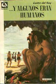 ...Y Algunos Eran Humanos