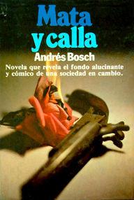 Mata Y Calla (Arte De Gobierno) por Bosch, Andrés