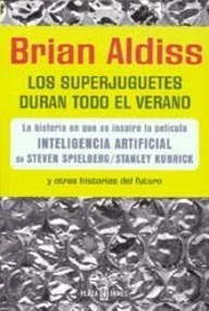 Los Superjuguetes Duran Todo El Verano Y Otras Historias Del Futuro