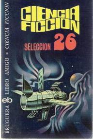 Selección Ciencia Ficción Bruguera (Vol. 26)