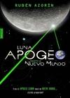 Luna: APOGEO - 02 Nuevo mundo