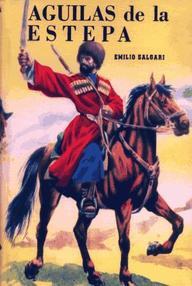 Las Águilas de la Estepa ~ Emilio Salgari