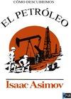 Cómo descubrimos el Petróleo