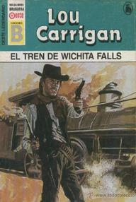 Libro: El tren de Wichita Falls - Carrigan, Lou