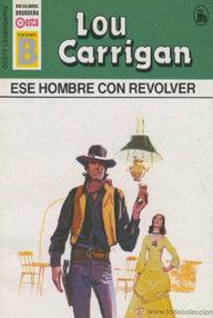 Libro: Ese hombre con revolver - Carrigan, Lou
