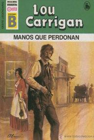 Libro: Manos que perdonan - Carrigan, Lou