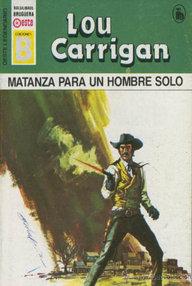 Libro: Matanza para un hombre solo - Carrigan, Lou