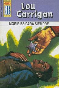 Libro: Morir es para siempre - Carrigan, Lou