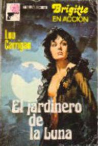 Libro: El jardinero de la luna - Carrigan, Lou