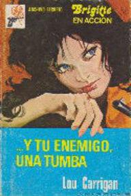 Libro: ...y tu enemigo, una tumba - Carrigan, Lou