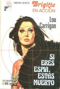 Libro: Si eres espía estás muerto - Carrigan, Lou